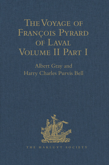 The Voyage of François Pyrard of Laval to the East Indies, the Maldives, the Moluccas, and Brazil Volume II, Part 1 book cover