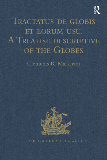 Tractatus de globis et eorum usu. A Treatise descriptive of the Globes constructed by Emery Molyneux And published in 1592, by Robert Hues. With 'Sailing Directions for the Circumnavigation of England, and for a Voyage to the Straits of Gibraltar, from a 15th Century MS' book cover