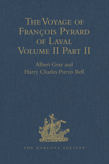 The Voyage of François Pyrard of Laval to the East Indies, the Maldives, the Moluccas, and Brazil Volume II, Part 2 book cover