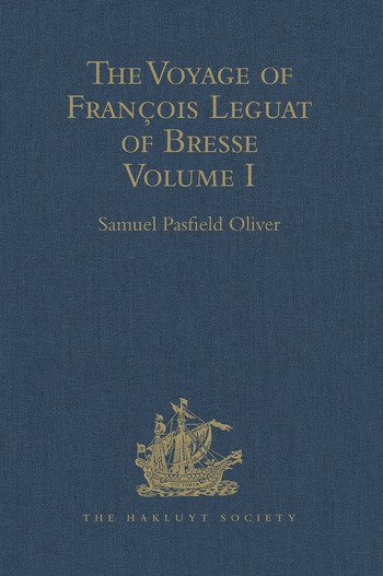 The Voyage of François Leguat of Bresse to Rodriguez, Mauritius, Java, and the Cape of Good Hope Volume I book cover