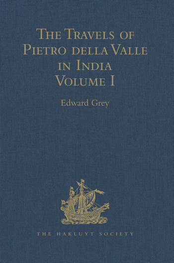 The Travels of Pietro della Valle in India From the old English Translation of 1664, by G. Havers. In Two Volumes Volume I book cover