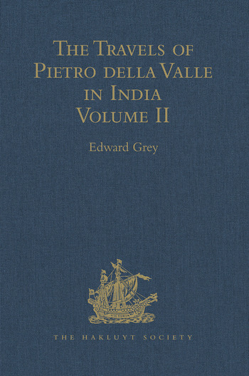 The Travels of Pietro della Valle in India From the old English Translation of 1664, by G. Havers. In Two Volumes Volume II book cover