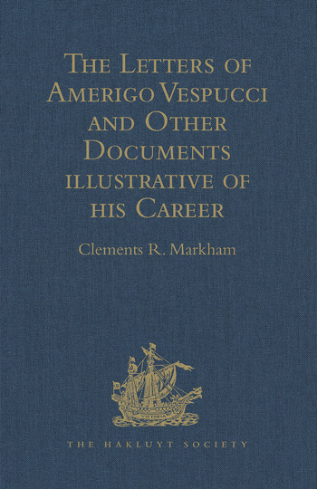The Letters of Amerigo Vespucci and Other Documents illustrative of his Career book cover