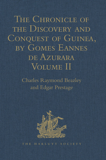 The Chronicle of the Discovery and Conquest of Guinea. Written by Gomes Eannes de Azurara Volume II (Chapters XLI- XCVI) book cover