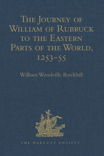 The Journey of William of Rubruck to the Eastern Parts of the World, 1253-55 As Narrated by Himself. With Two Accounts of the Earlier Journey of John of Pian de Carpine book cover