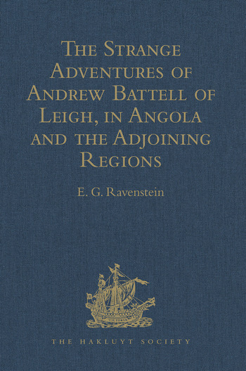 The Strange Adventures of Andrew Battell of Leigh, in Angola and the Adjoining Regions Reprinted from 'Purchas his Pilgrimes' book cover