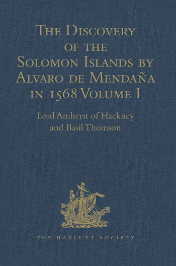The Discovery of the Solomon Islands by Alvaro de Mendaña in 1568 Translated from the Original Spanish Manuscripts. Volume I book cover