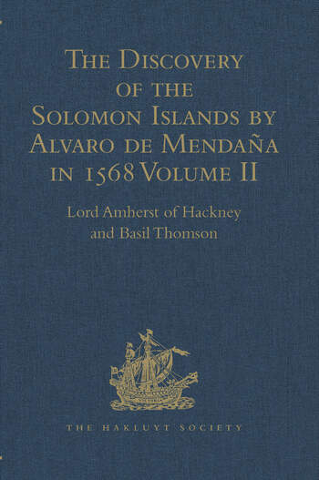 The Discovery of the Solomon Islands by Alvaro de Mendaña in 1568 Translated from the Original Spanish Manuscripts. Volume II book cover