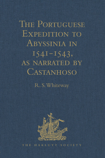 The Portuguese Expedition to Abyssinia in 1541-1543, as narrated by Castanhoso With Some Contemporary Letters, the Short Account of Bermudez, and Certain Extracts from Correa book cover