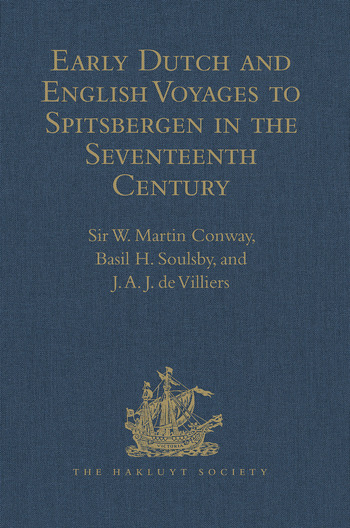 Early Dutch and English Voyages to Spitsbergen in the Seventeenth Century Including Hessel Gerritsz. 'Histoire du pays nommé Spitsberghe,' 1613 and Jacob Segersz. van der Brugge 'Journael of dagh register,' Amsterdam, 1634 book cover