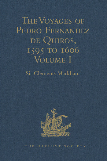 The Voyages of Pedro Fernandez de Quiros, 1595 to 1606 Volume I book cover