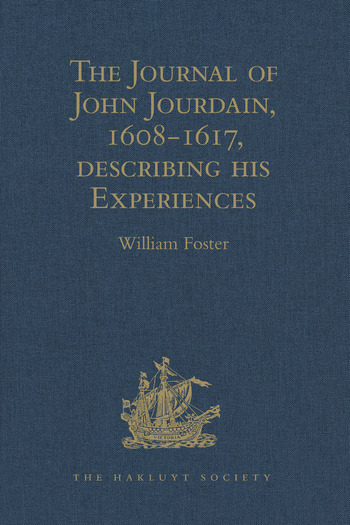 The Journal of John Jourdain, 1608-1617, describing his Experiences in Arabia, India, and the Malay Archipelago book cover