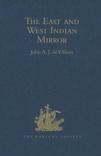 The East and West Indian Mirror Being an Account of Joris van Speilbergen's Voyage Round the World (1614-1617), and the Australian Navigations of Jacob le Maire book cover