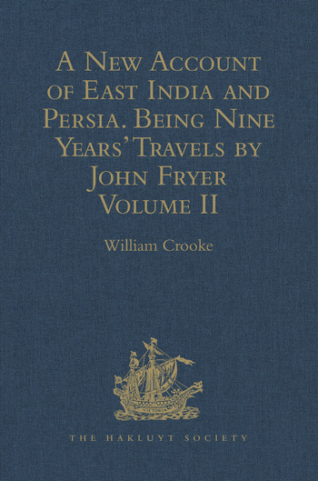 A New Account of East India and Persia. Being Nine Years' Travels, 1672-1681, by John Fryer Volume II book cover