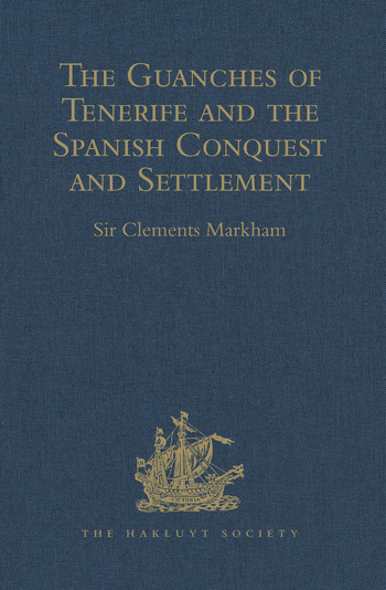 The Guanches of Tenerife, The Holy Image of Our Lady of Candelaria, and the Spanish Conquest and Settlement, by the Friar Alonso de Espinosa book cover