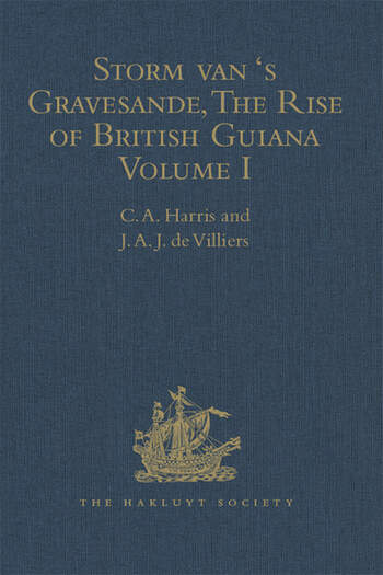 Storm van 's Gravesande, The Rise of British Guiana, Compiled from His Despatches Volume I book cover
