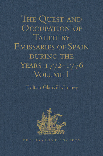The Quest and Occupation of Tahiti by Emissaries of Spain during the Years 1772-1776 Told in Despatches and other Contemporary Documents. Volume I book cover