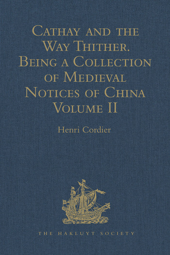 Cathay and the Way Thither. Being a Collection of Medieval Notices of China New Edition. Volume II: Odoric of Pordenone book cover