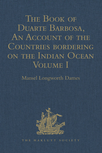 The Book of Duarte Barbosa, An Account of the Countries bordering on the Indian Ocean and their Inhabitants Written by Duarte Barbosa, and Completed about the year 1518 A.D. Volume I book cover