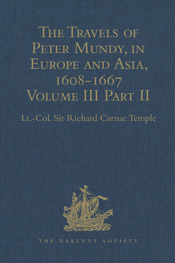 The Travels of Peter Mundy, in Europe and Asia, 1608-1667 Volume III, Part 2: Travels in Achin, Mauritius, Madagascar, and St Helena, 1638 book cover