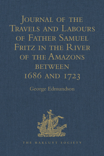 Journal of the Travels and Labours of Father Samuel Fritz in the River of the Amazons between 1686 and 1723 book cover