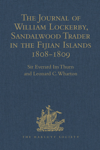 The Journal of William Lockerby, Sandalwood Trader in the Fijian Islands during the Years 1808-1809 With an Introduction and Other Papers connected with the Earliest European Visitors to the Islands book cover