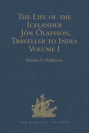 The Life of the Icelander Jón Ólafsson, Traveller to India, Written by Himself and Completed about 1661 A.D. With a Continuation, by Another Hand, up to his Death in 1679. Volume I book cover