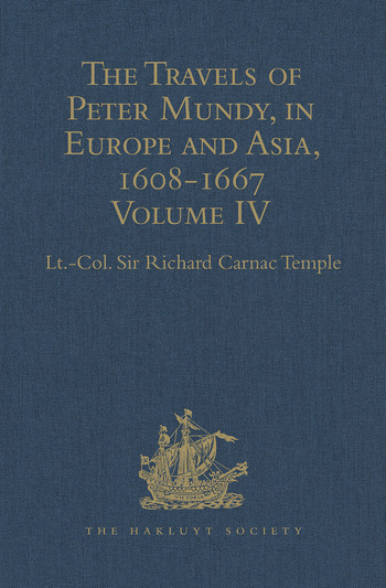 The Travels of Peter Mundy, in Europe and Asia, 1608-1667 Volume IV: Travels in Europe 1639-1647 book cover