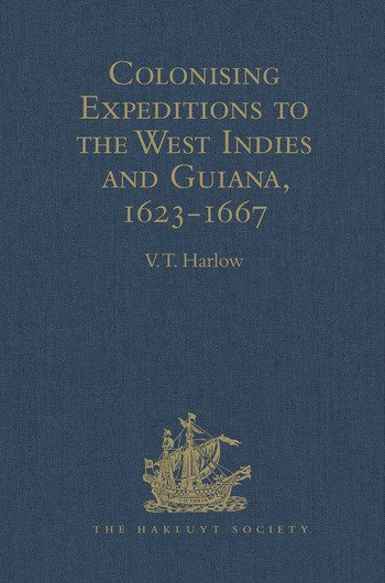 Colonising Expeditions to the West Indies and Guiana, 1623-1667 book cover