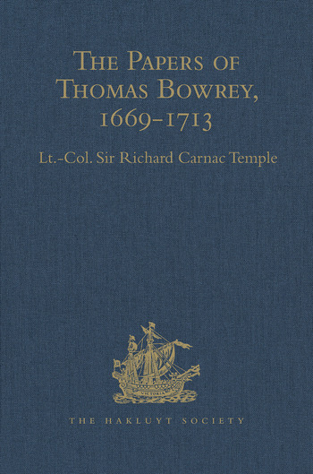 The Papers of Thomas Bowrey, 1669-1713 Discovered in 1913 by John Humphreys, M.A., F.S.A., and now in the possession of Lieut.-Colonel Henry Howard, F.S.A.. book cover