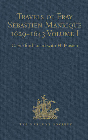 Travels of Fray Sebastien Manrique 1629-1643 A Translation of the Itinerario de las Missiones Orientales. Volume I: Arakan book cover