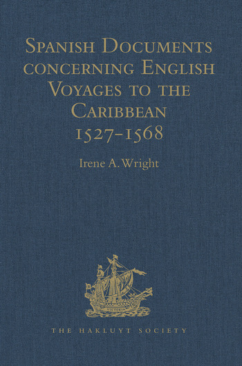 Spanish Documents concerning English Voyages to the Caribbean 1527-1568 Selected from the Archives of the Indies at Seville book cover