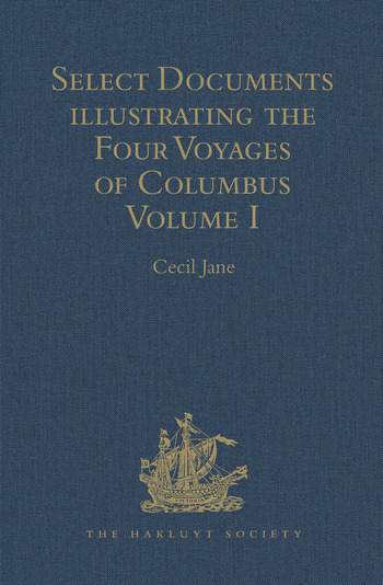 Select Documents illustrating the Four Voyages of Columbus Including those contained in R. H. Major's Select Letters of Christopher Columbus. Volume I book cover