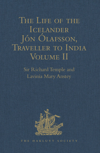 The Life of the Icelander Jón Ólafsson, Traveller to India, Written by Himself and Completed about 1661 A.D. With a Continuation, by Another Hand, up to his Death in 1679. Volume II book cover