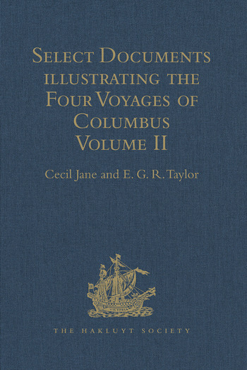 Select Documents illustrating the Four Voyages of Columbus Including those contained in R.H. Major's Select Letters of Christopher Columbus. Volume II book cover