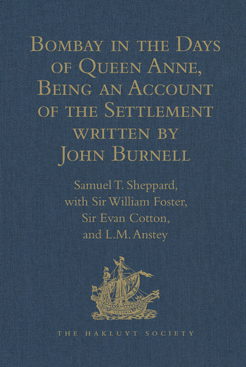 Bombay in the Days of Queen Anne, Being an Account of the Settlement written by John Burnell book cover