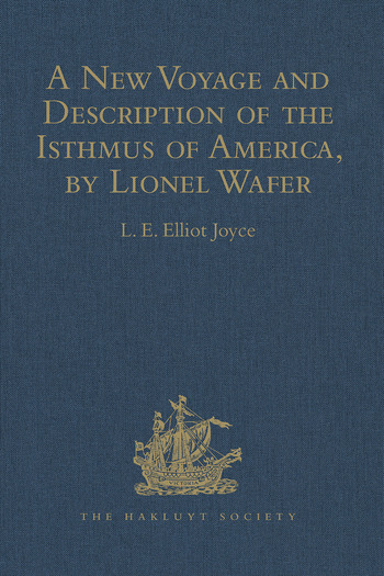 A New Voyage and Description of the Isthmus of America, by Lionel Wafer Surgeon on Buccaneering Expeditions in Darien, the West Indies, and the Pacific, from 1680 to 1688. With Wafer's Secret Report (1698), and Davis's Expedition to the Gold Mines (1704) book cover