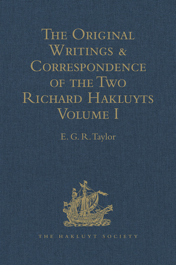 The Original Writings and Correspondence of the Two Richard Hakluyts Volume I book cover