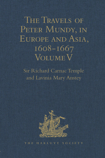 The Travels of Peter Mundy, in Europe and Asia, 1608-1667 Volume V. Travels in South-West England and Western India, with a Diary of Events in London, 1658-1663, and in Penryn, 1664-1667 book cover