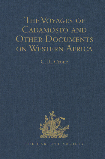 The Voyages of Cadamosto and Other Documents on Western Africa in the Second Half of the Fifteenth Century book cover