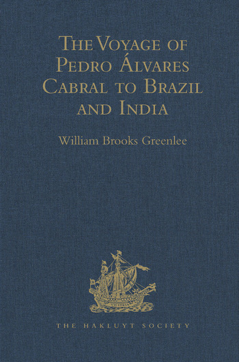 The Voyage of Pedro Álvares Cabral to Brazil and India From Contemporary Documents and Narratives book cover