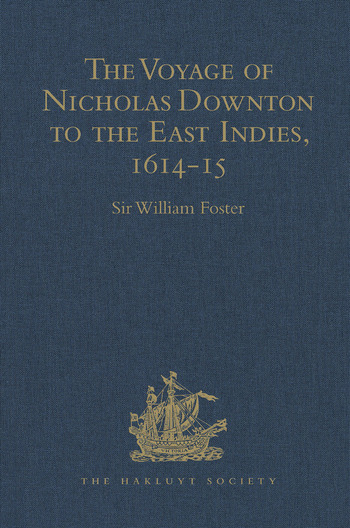 The Voyage of Nicholas Downton to the East Indies,1614-15 As Recorded in Contemporary Narratives and Letters book cover