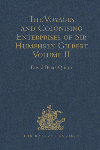 The Voyages and Colonising Enterprises of Sir Humphrey Gilbert Volume II book cover