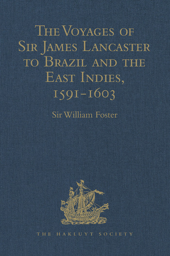 The Voyages of Sir James Lancaster to Brazil and the East Indies, 1591-1603 book cover