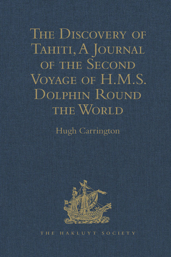 The Discovery of Tahiti, A Journal of the Second Voyage of H.M.S. Dolphin Round the World, under the Command of Captain Wallis, R.N. In the Years 1766, 1767, and 1768, Written by her Master, George Robertson book cover