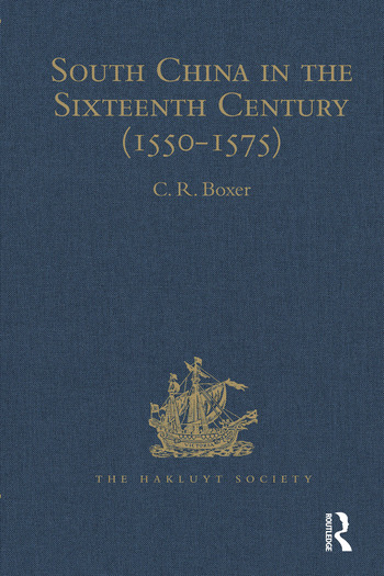 South China in the Sixteenth Century (1550-1575) Being the narratives of Galeote Pereira, Fr. Gaspar da Cruz, O.P. , Fr. Martin de Rada, O.E.S.A., (1550-1575) book cover