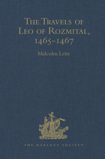 The Travels of Leo of Rozmital through Germany, Flanders, England, France, Spain, Portugal and Italy 1465-1467 book cover