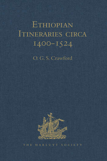 Ethiopian Itineraries circa 1400-1524 Including those Collected by Alessandro Zorzi at Venice in the Years 1519-24 book cover