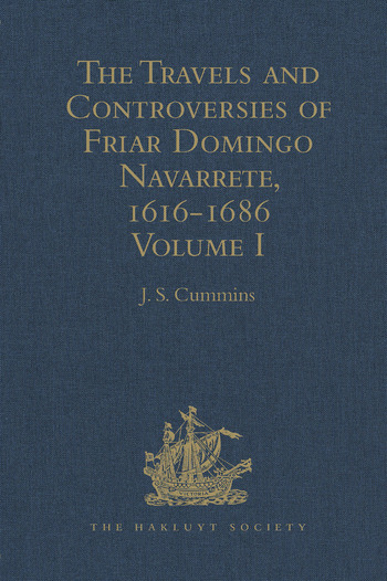 The Travels and Controversies of Friar Domingo Navarrete, 1616-1686 Volume I book cover