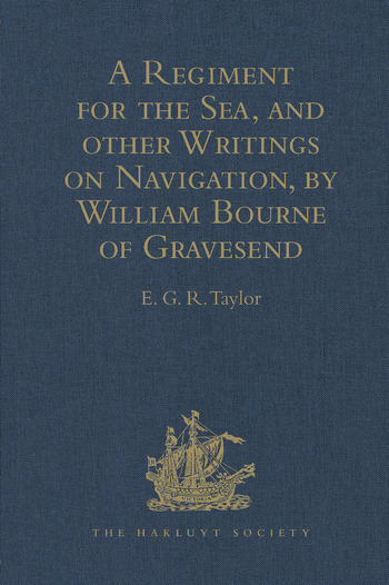 A Regiment for the Sea, and other Writings on Navigation, by William Bourne of Gravesend, a Gunner, c.1535-1582 book cover